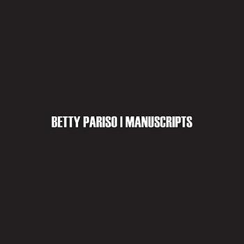 Betty Pariso / Manuscripts Split 7''