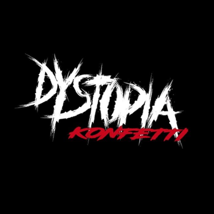 Dystopia Konfetti - Demo Tape