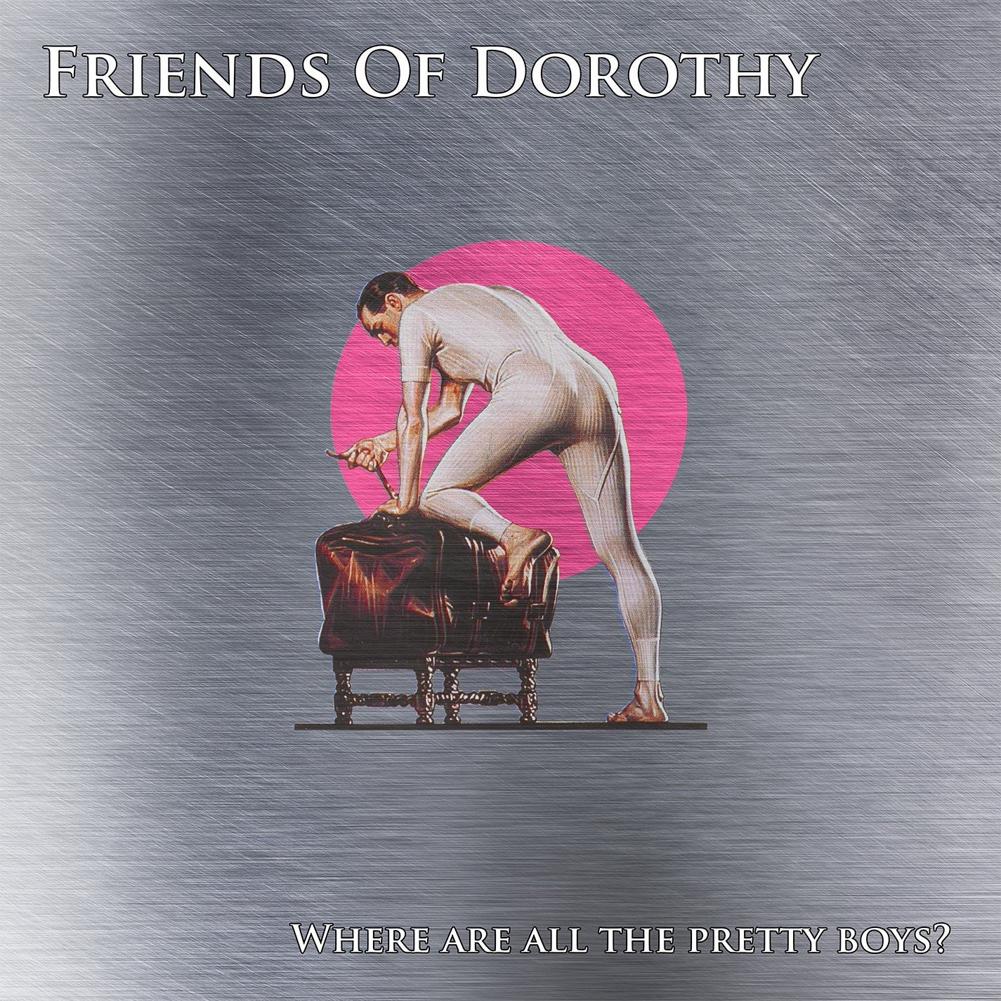 Friends Of Dorothy – Where Are All The Pretty Boys 7'' (limited 200)