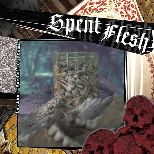 Spent Flesh – Deviant Burial Customs 7''