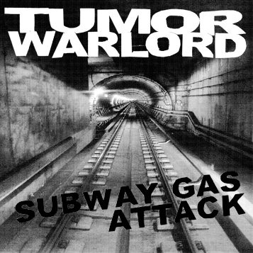 Tumor Warlord ‎– Subway Gas Attack 7'' (clear vinyl + silkscreened cover)