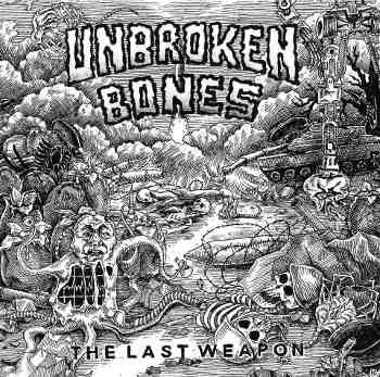 Unbroken Bones - The Last Weapon 7''
