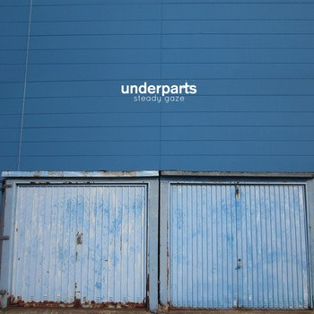 Underparts - Steady Gaze LP (white vinyl)