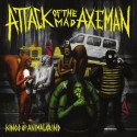 Attack of the Mad Axeman - Kings of the Animal Grind LP