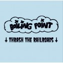 Boiling Point – Thrash The Railroads Flexi 7'' (clear)