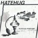 Hatehug - Russian Perfume LP