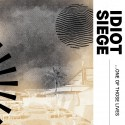 Idiot Siege – One Of Those Lives LP