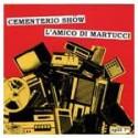L'Amico di Martucci / Cementerio Shöw - Split 7''