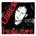 Leper - Frail Life LP