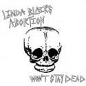 Linda Blairs Abortion - Won't Stay Dead 7''