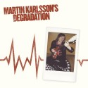 Martin Karlsson´s Degradation - Too Far Gone 7'' (limited 200)