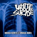 White Dog Suicide – Broken Hearts & Broken Bones LP