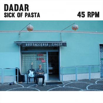 Dadar - Sick Of Pasta 7''
