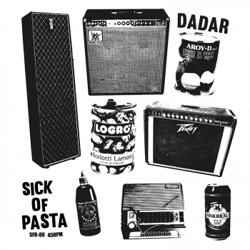 Dadar - Sick Of Pasta 7'' - SFR Edition, handnumbered / 75