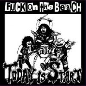 Fuck On The Beach ‎– Today Is Start LP