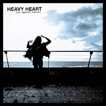Heavy Heart - Love Against Capture LP