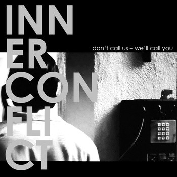 Inner Conflict - Don't Call Us - We'll Call You 7''