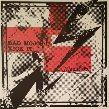 Kick It! / Bad Mojos ‎– Split 7''