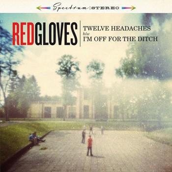 Red Gloves - Twelve Headaches 7''