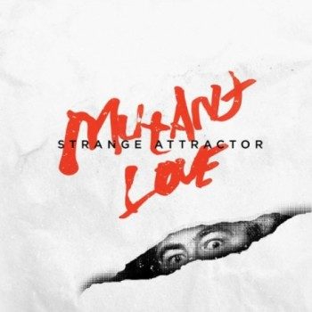 Strange Attractor ‎- Mutant Love LP