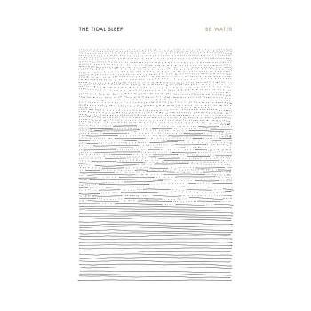 The Tidal Sleep – Be Water LP