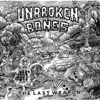 Unbroken Bones - The Last Weapon 7''