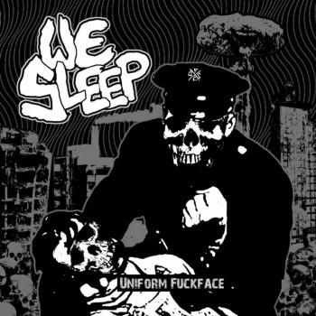 We Sleep - Uniform Fuckface 7''