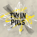Twin Pigs - Chaos, Baby
