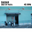 Dadar - Sick Of Pasta 7''