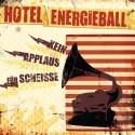 Hotel Energieball - Kein Applaus für Scheiße LP