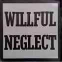 Willful Neglect - st / Justice For No One LP